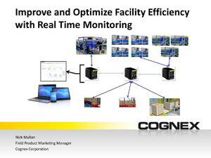 Cognex_Webinar_Improve and Optimize Facility Efficiency With Real Time Monitoring_SLIDES