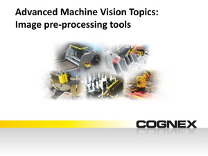 Use image pre-processing tools to improve vision system performance_Handout