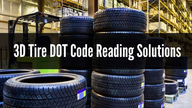 3D Tire DOT Code Reading Solution