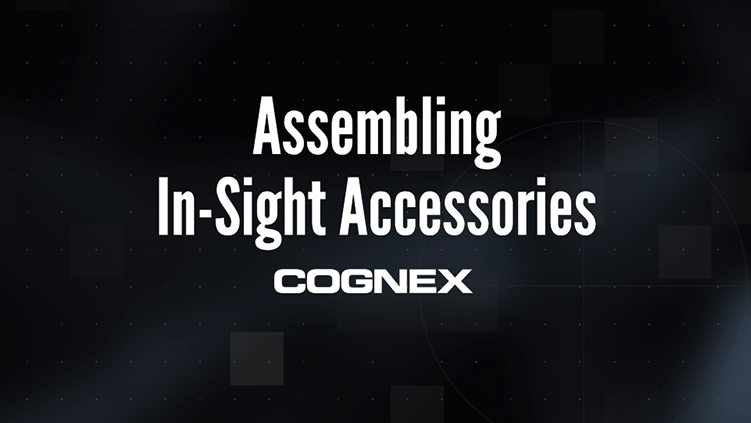 Assembling the In-Sight Accessories