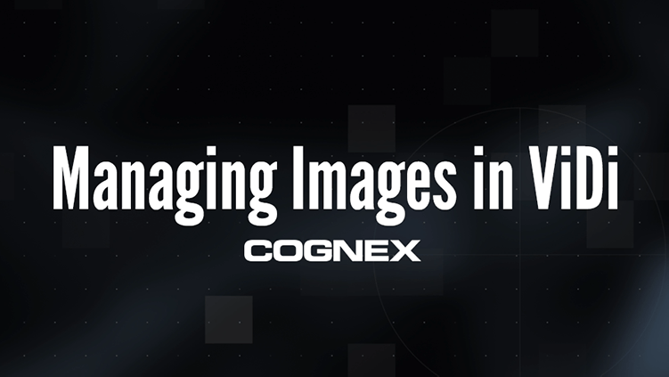 Managing Images in In-Sight ViDi banner image