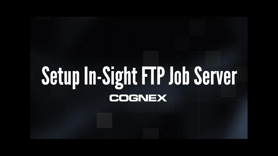 Setup In-Sight FTP Job Server